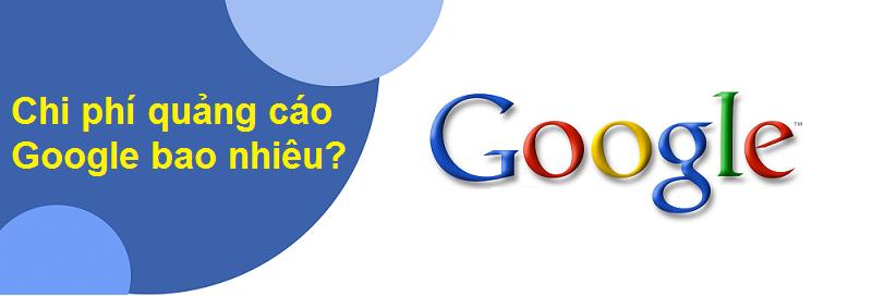 Chi phí quảng cáo Google giá bao nhiêu?
